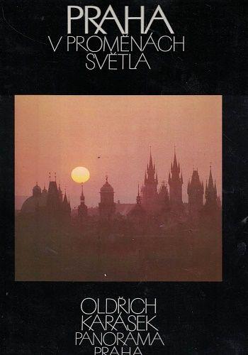 Praha v proměnách světla - O. Karásek