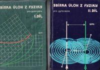 Sbírka úloh z fyziky I. a II. pro gymnázia