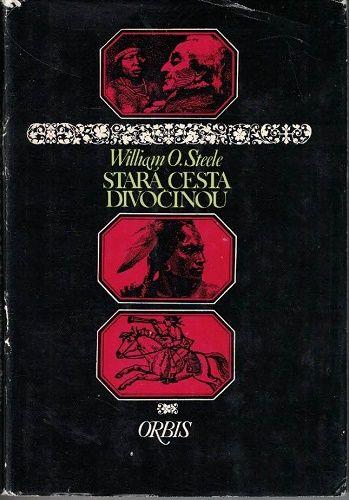 Stará cesta divočinou - W. O. Steele