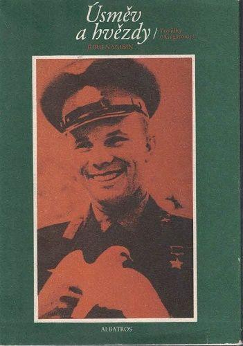 Úsměv a hvězdy / Povídky o Gagarinovi - J. Nagibin