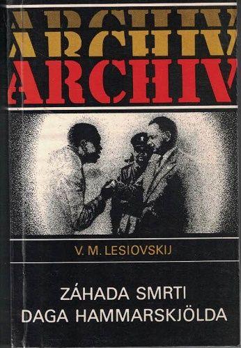 Záhada smrti Daga Hammarskjölda - V. Lesiovskij