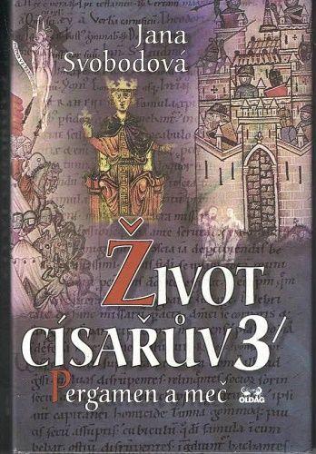 Život císařův 3 - Pergamen a meč - Jana Svobodová