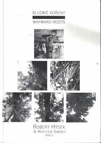 Bludné kořeny - Robert Hýsek a Matthew Sweney