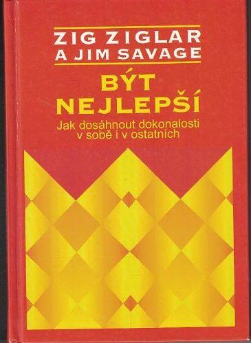 Být nejlepší - Zig Ziglar, Jim Savage