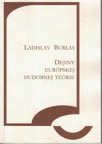 Dejiny európskej hudobnej teórie - L. Burlas