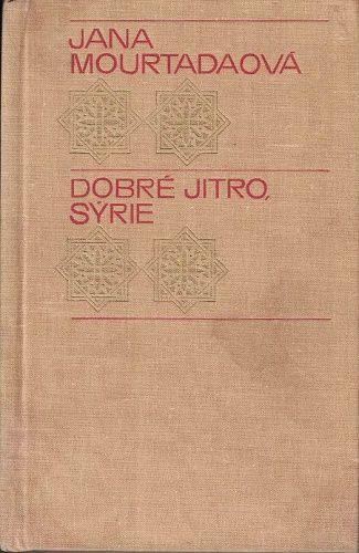 Dobré jitro, Sýrie - J.Mourtadaová