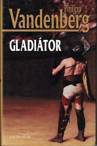 Gladiátor - P. Vandenberg