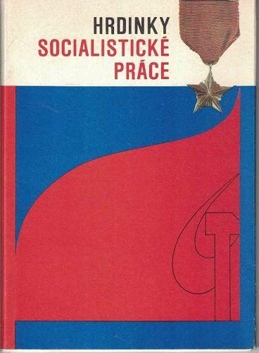 Hrdinky socialistické práce