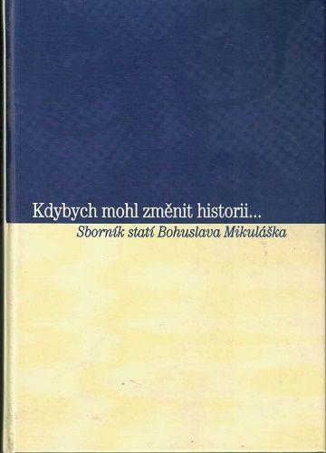 Kdybych mohl změnit historii... - (B. Mikulášek) - kol. autorů