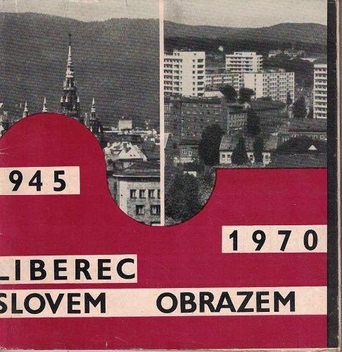 Liberec slovem a obrazem 1945 - 1970