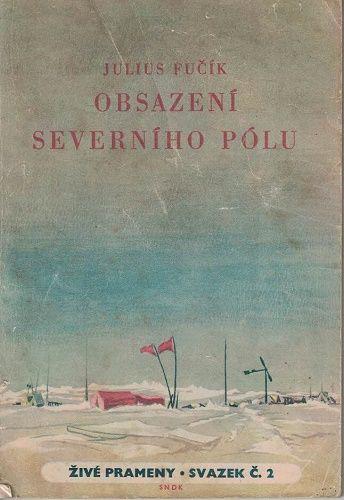 Obsazení Severního pólu - Julius Fučík
