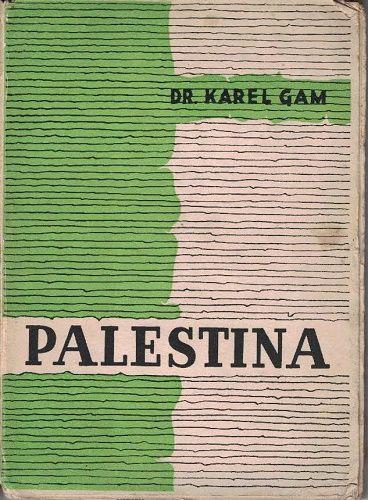 Palestina - Dr. Karel Gam