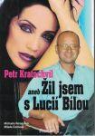 Petr Kratochvíl aneb Žil jsem s Lucií Bílou - Remešová