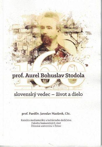Prof. Aurel Bohuslav Stodola - J. Mazúrek