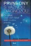 První dny s vážnou diagnózou - J. Grumanová