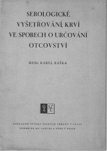 Sérologické vyšetřování krví ve sporech o určování otcovství - MUDr. K. Raška