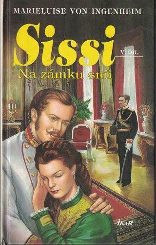 Sissi V. - Na zámku snů - M. von Ingenheim