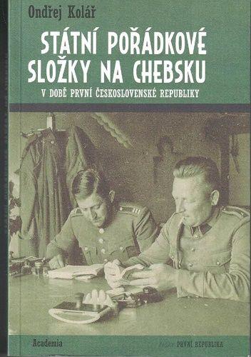 Státní pořádkové složky na Chebsku (1. republika) - O. Kolář