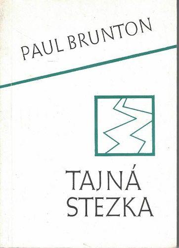 Tajná stezka - Paul Brunton