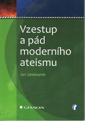 Vzestup a pád moderního ateismu - Jan Jandourek