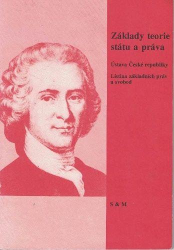 Základy teorie státu a práva - Ústava ČR a Listina základních práv a svobod