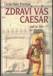 Zdraví Vás Caesar - J. Fernau