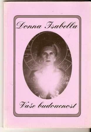 Vaše budoucnost - Donna Isabella