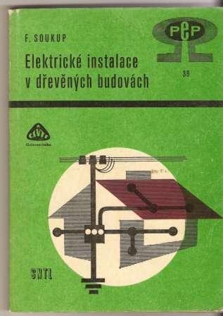 Elektrické instalace v dřevěných budovách - F. Soukup