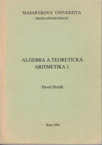 Algebra a teoretická aritmetika - Pavel Horák