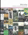 Bílá kniha - 17 příběhů z ostravské kulturní historie