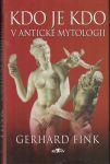 Kdo je kdo v antické mytologii - G. Fink