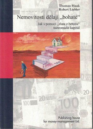 Nemovitosti dělají bohaté - Haak, Liebler