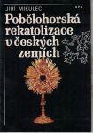 Pobělohorská rekatolizace v českých zemích - Jiří Mikulec