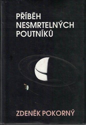 Příběh nesmrtelných poutníků - Zdeněk Pokorný