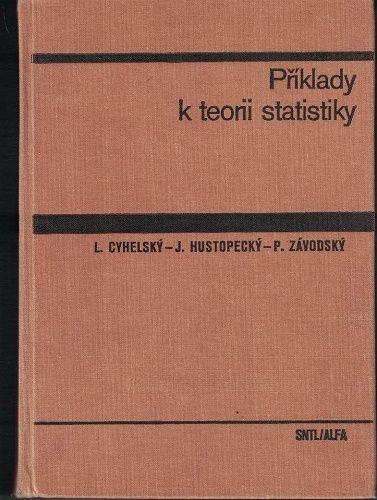Příklady k teorii statistiky - Cyhelský, Hustopecký