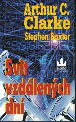 Svit vzdálených dní - A. C. Clarke, S. Baxter