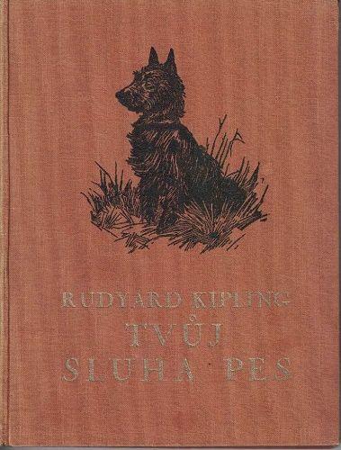 Tvůj sluha pes - R. Kipling