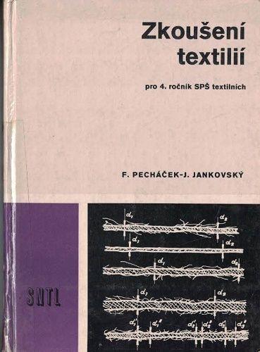 Zkoušení textílií - Pecháček, Jankovský