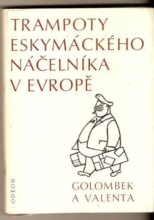 Trampoty eskymáckého náčelníka v Evropě - Golombek a Valenta
