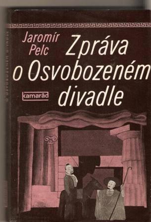 Zpráva o Osvobozeném divadle - J. Pelc