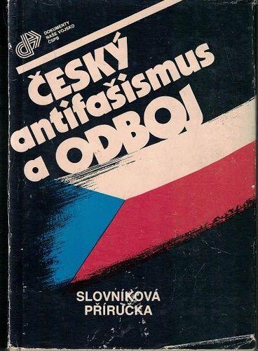 Český antifašismus a odboj - kol. autorů