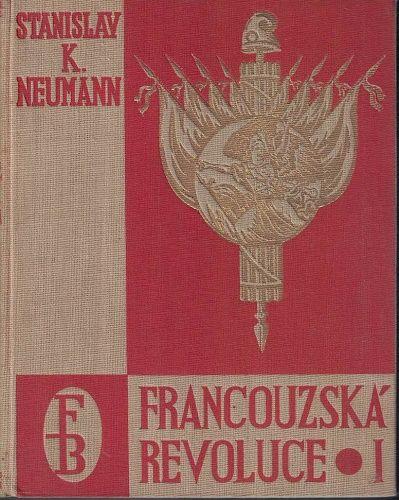 Francouzská revoluce 1, 2 a 3 - S. K. Neumann