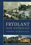 Frýdlant nad Ostravicí - pohledy do minulosti