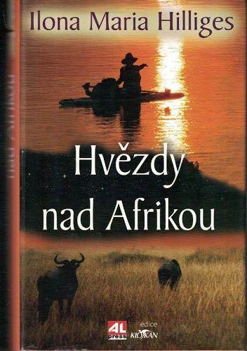 Hvězdy nad Afrikou - I. M. Hilliges