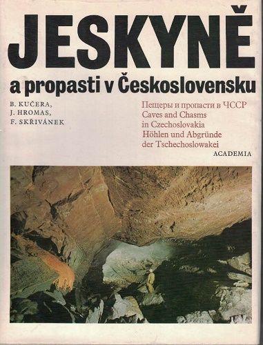 Jeskyně a propasti v Československu - Kučera, Hromas