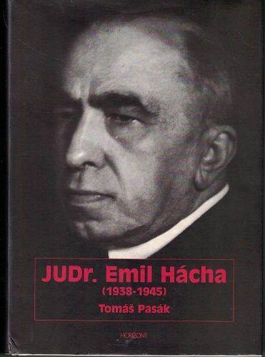 JUDr. Emil Hácha (1938-1945) - Tomáš Pasák