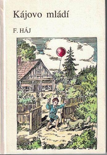 Kájovo mládí - F. Háj