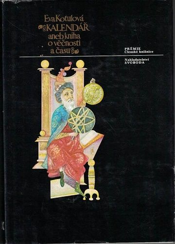 Kalendář aneb kniha o věčnosti a času - R. Kotulová