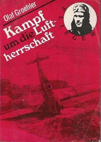 Kampf um die Luftherrschaft - O. Groehler