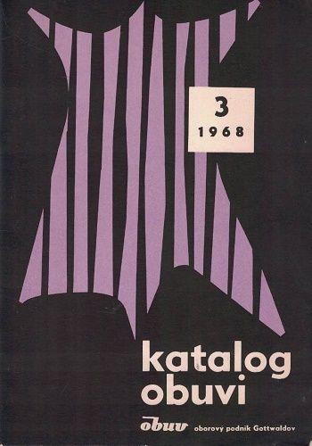 Katalog obuvi 3/1968 - Obuv Gottwaldov (Zlín)